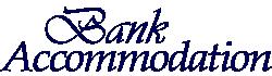 Bank Accommodation